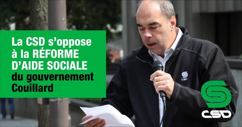 Luc Vachon parlant au micro et superposition du texte La CSD s'oppose à la réforme d'aide sociale du gouvernement Couillard.
