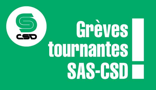Texte blanc sur fond vert Grèves tournantes SAS-CSD!