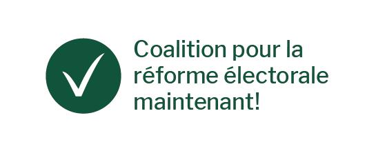 Logo de la Coalition pour la réforme électorale maintenant!