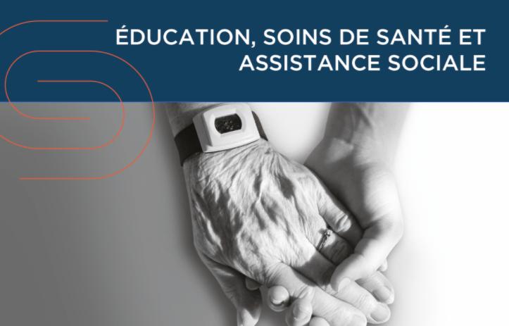 Éducation soins de santé et assistance sociale, un secteur de la CSD